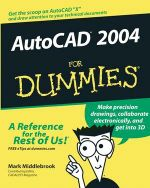 AutoCAD 2004 For Dummies : For Dummies - Mark Middlebrook