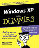 Windows XP Para Dummies / Windows XP for Dummies - Andy Rathbone