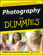 Photography For Dummies, 2nd Edition : For Dummies - Russell Hart