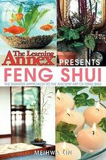 The Learning Annex Presents Feng Shui : The Learning Annex with Meihwa Lin - Meihwa Lin