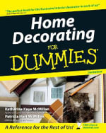 Home Decorating For Dummies, 2nd Edition - Patricia Hart McMillan