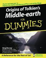 Origins Of Tolkien's Middle-Earth For Dummies : For Dummies (Lifestyles Paperback) - Greg Harvey