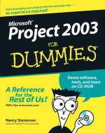 Microsoft Project 2003 For Dummies : With CD-ROM - Nancy Stevenson