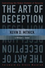 The Art of Deception : Controlling the Human Element of Security - Kevin D. Mitnick