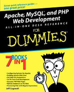 Apache, MySQL, And PHP Web Development All-In-One Desk Reference For Dummies - Jeff Cogswell