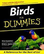 Birds For Dummies : Howell dummies series - Gina Spadafori