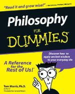 Philosophy For Dummies - Tom Morris