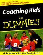 Coaching Kids For Dummies - Rick Wolff