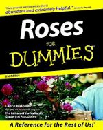 Roses For Dummies, 2nd Edition - Lance Walheim