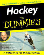 Hockey For Dummies, 2nd Edition : Skating Toward Life's Victories - John Davidson