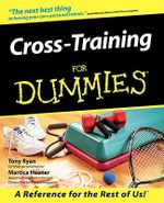 Cross-Training For Dummies - Tony Ryan