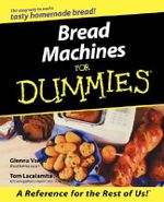 Bread Machines For Dummies - Glenna Vance
