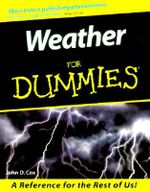 Weather For Dummies : For dummies - John D. Cox
