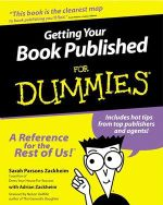 Getting Your Book Published For Dummies : For dummies - Sarah Parsons Zackheim