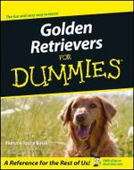 Golden Retrievers For Dummies - Nona Kilgore Bauer