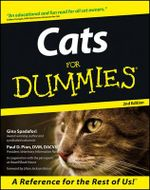 Cats For Dummies, 2nd Edition :  The Purr-Fect Companion for Cat Lovers - Gina Spadafori