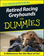 Retired Racing Greyhounds For Dummies : Howell dummies series - Lee Livingood