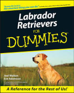 Labrador Retrievers for Dummies - Joel Walton