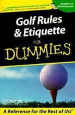Golf Rules And Etiquette For Dummies - John Steinbreder