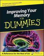 Improving Your Memory For Dummies : For dummies - John B. Arden
