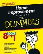 Home Improvement All-in-One For Dummies - Roy Barnhart