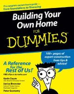Building Your Own Home For Dummies : For Dummies - Kevin Daum
