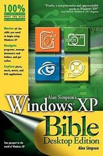 Alan Simpson's Windows XP Bible : Desktop Edition - Alan Simpson