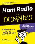 Ham Radio For Dummies - H. Ward Silver