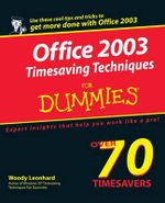 Office 2003 Timesaving Techniques For Dummies : For Dummies - Woody Leonhard