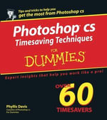 Photoshop CS Timesaving Techniques For Dummies - Phyllis E. Davis