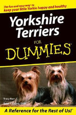 Yorkshire Terriers For Dummies : For Dummies (Lifestyles Paperback) - Tracy L. Barr