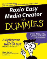 Roxio Easy Media Creator For Dummies : For Dummies (Lifestyles Paperback) - Greg Harvey