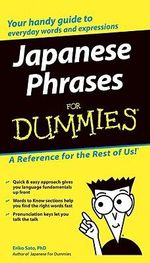 Japanese Phrases For Dummies : For Dummies Ser.
