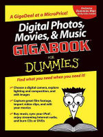 Digital Photos, Movies, & Music Gigabook For Dummies - Mark L. Chambers