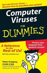 Computer Viruses For Dummies : For Dummies - Peter H. Gregory