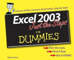 Excel 2003 Just The Steps For Dummies - Diane Koers