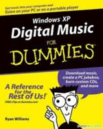 Windows XP Digital Music For Dummies : For Dummies (Lifestyles Paperback) - Ryan C. Williams