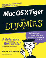 Mac OS X Tiger For Dummies : For Dummies (Lifestyles Paperback) - Bob LeVitus