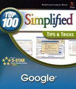 Google : Top 100 Simplified Tips and Tricks - Joe Kraynak