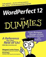 WordPerfect 12 For Dummies : For Dummies - Margaret Levine Young