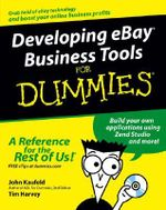 Developing eBay Business Tools For Dummies - John Kaufeld