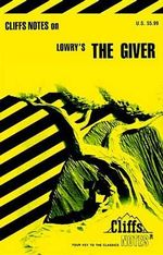 The Giver : CliffsNotes Ser. - Lois Lowry