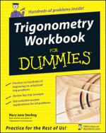 Trigonometry Workbook For Dummies - Mary Jane Sterling