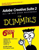 Adobe Creative Suite 2 All-In-One Desk Reference For Dummies - Jennifer Smith