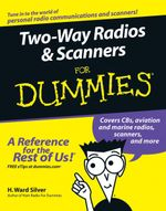 Two-Way Radios & Scanners For Dummies - Ward Silver