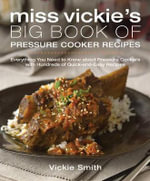 Miss Vickie's Big Book of Pressure Cooker Recipes - Vicki Smith