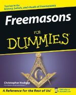 Freemasons For Dummies : Unlock the Secrets of this Ancient and Mysterious ... - Christopher Hodapp