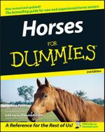 Horses For Dummies, 2nd Edition : Dream Places You'd Rather Be - Audrey Pavia