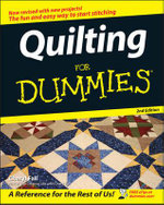 Quilting For Dummies, 2nd Edition : 7th Australian and New Zealand Edition - Cheryl Fall
