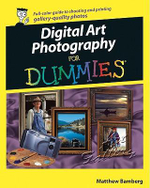 Digital Art Photography For Dummies - Matthew Bamberg